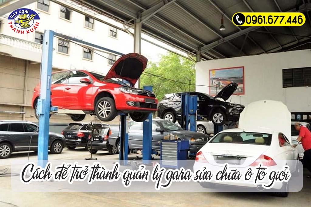 Cách để trở thành quản lý gara sửa chữa ô tô giỏi
